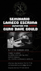 Guro Dave Gould Lameco Seminar. Cuernavaca, Mexico. February 16th & 17th, 2013